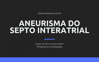 Aneurisma do Septo Interatrial – Guia Completo!