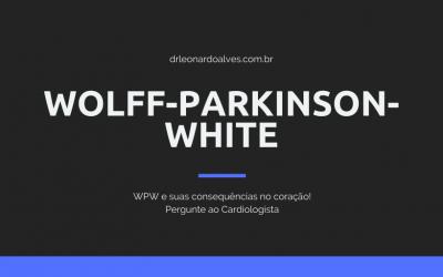 Síndrome de Wolff-Parkinson-White – W-P-W!