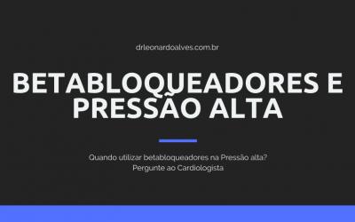 Beta-Bloqueadores – Medicamentos para Pressão Alta!