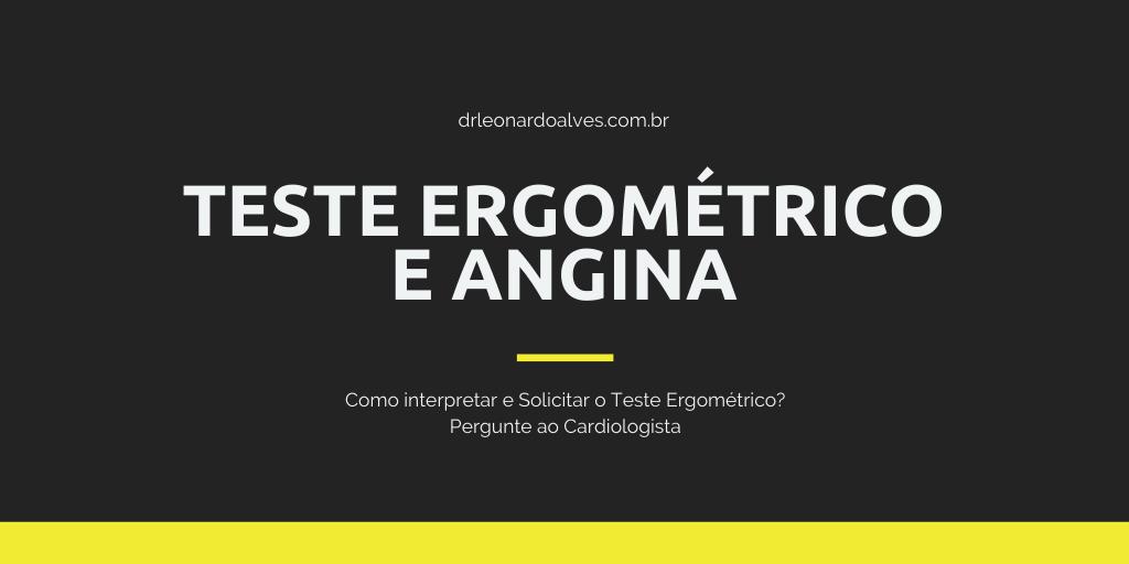 Teste ergométrico e Angina