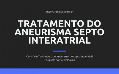 Tratamento do Aneurisma do septo Interatrial